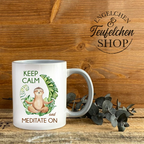 Tasse - Faultier - Keep calm and meditate on